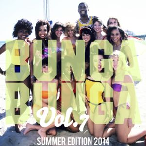 Bunga Bunga Vol. 7 - With Special Guest DJ A-Train (Miami)
