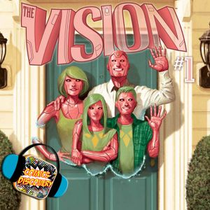 ComicsDiscovery S01E33 : The Vision