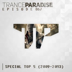 Trance Paradise Episode #067 (Special TOP 5) (16-03-14)