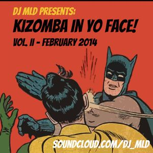 Kizomba in Yo Face Vol. II