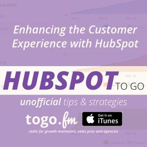 HTG #183   Enhancing the Customer Experience with @HubSpot
