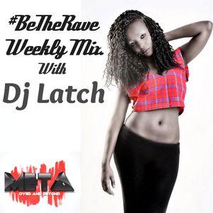 DJ LATCH| #BeTheRave|001|META