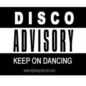 """Disco Advisory """" Keep on Dancing"""" by DJ Alex Gutierrez"""
