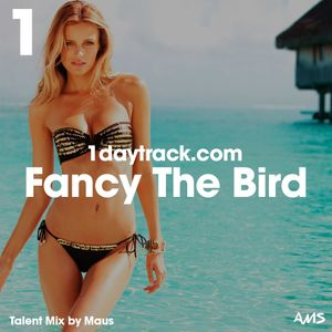 Talent Mix #13 | Maus - Fancy the Bird | 1daytrack.com