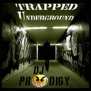 Dj Prodigy-Trapped Underground (Hip Hop Vs Trap Vs Dancehall Vs Soca Vs Dubstep Vs Dnb Vs Club)