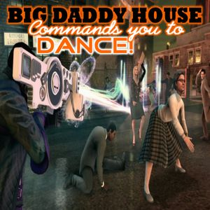 BIG DADDY COMMANDS YOU TO DANCE!