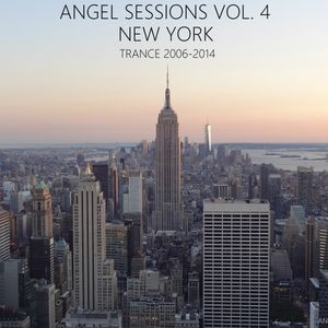 Angel Sessions Vol. 4: New York (Trance 2006-2014)