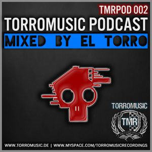 TMR Podcast 002 mixed by El Torro