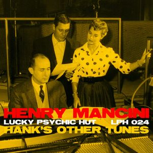 LPH 024 - Henry Mancini - Hank's Other Tunes (1957-82)