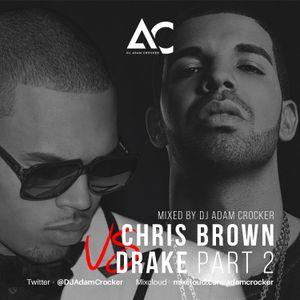 Chris Brown VS Drake Part.2 Slow Jamz