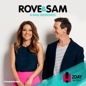 Rove and Sam Podcast 108 - Tuesday 3rd May, 2016