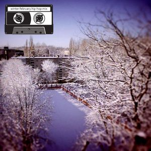::winter::february::11:: (20min. hip-hop mix)
