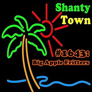 Shanty Town #1643: Big Apple Fritters