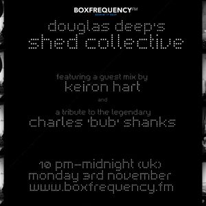 Douglas Deeps Radio Show #9 (03/11/14) - Keiron Hart and Charles Bub Shanks.