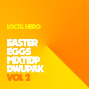 Local Hero - Easter Eggs Mixtejp Dwupak Vol. 2