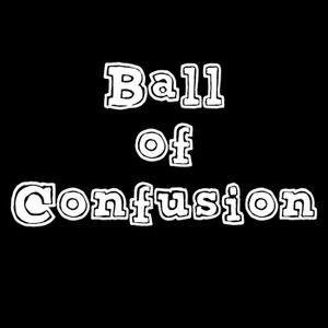 Ball Of Confusion - Ep30 - Creepy Unkie Rob's Magic Carpet Ride