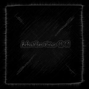 Achrovibes Vision #01 (Mixed by Nikita.Err0r & Ivan Dolganov) [13-12-2012]