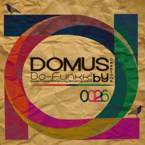 026 Veintiseis - Domus Sessions Mixed by Do-Funkk!