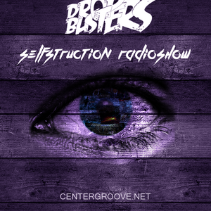 Selfstruction032 DROPBUSTERS @CENTERGROOVE