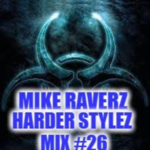 Mike Raverz Harder Stylez Mix #26