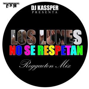 DJ Kassper - Lo Lunes No Se Respetan