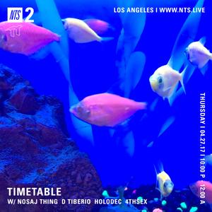Timetable w/ Nosaj Thing, D. Tiberio, Holodec & 4thsex - 27th April 2017