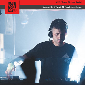 Is Burning w/ VCO (Same Bitches Berlin) @ Red Light Radio 03-09-2019