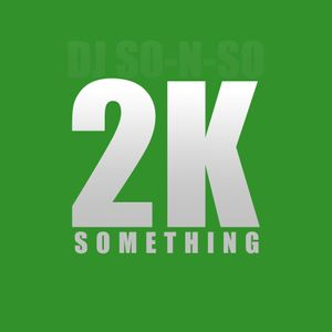 2K Something