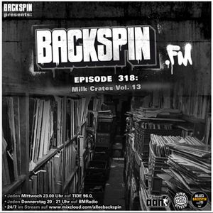BACKSPIN FM # 318 - Milk Crates Vol. 13