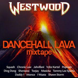 Westwood - Dancehall Lava mixtape - Squash, Chronic Law, Jahvillani, Vybz Kartel, Popcaan, Ding Dong