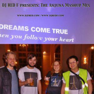 DJ RED F presents : the Anjuna mashup mix