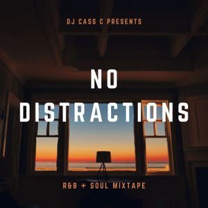 No Distractions - Mixtape by DJ Cass C