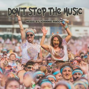Don't Stop The Music 2017 - Mixed By Johnnie Pinton