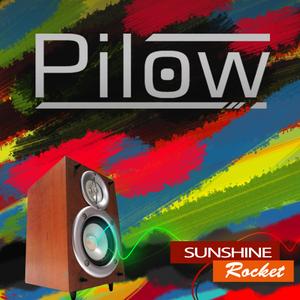 Pilow - Sunshine Rocket