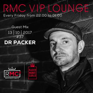 RMC VIP LOUNGE # 37 - GUEST MIX - DR PACKER (13 10 2017)