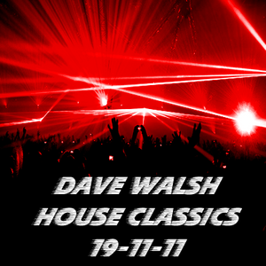 Dave Walsh-House Classics 19-11-11