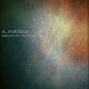 A.Fortego - Aggressive Pacification