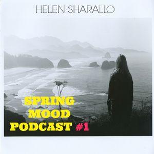 Helen Sharallo – SPRING MOOD PODCAST #1