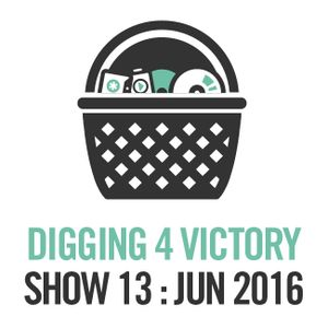 Digging 4 Victory – Show 13: June 2016