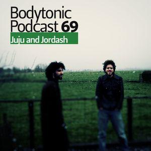 Bodytonic Podcast 069 : Juju and Jordash