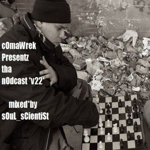 cOmaWrek_Presentz tha_nOdcast (v22) mixed_by sOuL_sCientiSt