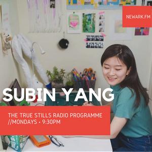 The True Stills Radio Programme 22 (Subin Yang)