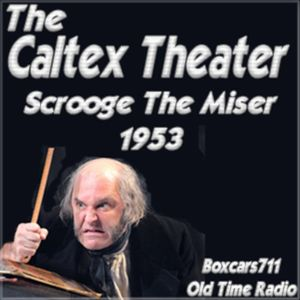 The Caltex Theater - Scrooge The Miser (Christmas)