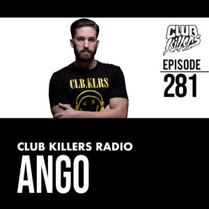 Club Killers Radio #281 - Ango