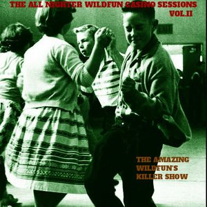 THE ALL NIGHTER WILDFUN CASINO SESSIONS - Vol.II