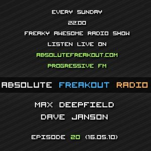 Max Deepfield & Dave Janson - Absolute Freakout: Episode 020 (16.05.2010)