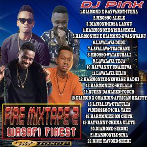 Dj Pink The Baddest - Fire Mixtape (Wasafi Finest) Vol 2 by