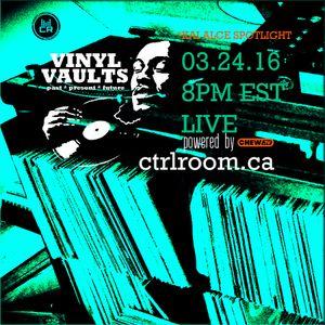 Vinyl Vaults 0004 - Mster Pablo presents spotlight on KAI ALCE - March 24 2016 CTRL ROOM