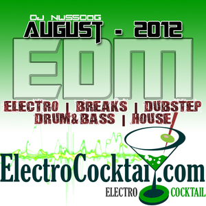 ElectroCocktail.com Presents: EDM Mix - August, 2012