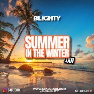 Summer In The Winter.001 // R&B, Hip Hop, Dancehall, Afro & U.K. // Instagram: @djblighty
